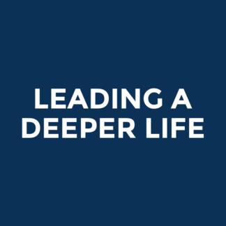 Leading a Deeper Life